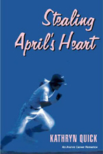 Stealing April's Heart -- Kathryn Quick